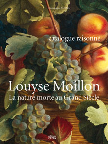 Louyse Moillon - la nature morte au Grand Siècle