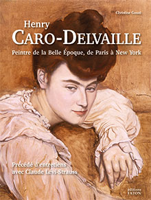 Henry CARO-DELVAILLE<br/>Peintre de la Belle Époque,<br/>de Paris à New York
