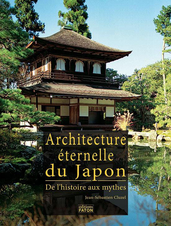 Architecture ternelle du japon de l 39 histoire aux mythes - L histoire de l architecture ...